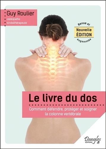 Le livre du dos - Comment défendre, protéger et soigner la colonne vertébrale