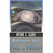 Against the Fall of Night (Ibooks Science Fiction Classics)