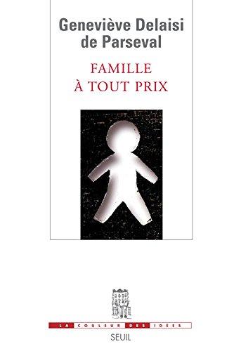 Famille à tout prix par Genevieve Delaisi de parseval