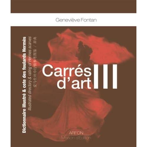Carrés d'art : Dictionnaire illustré & cote des foulards Hermès Tome 3