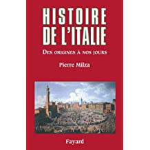Histoire de l'Italie : Des origines à nos jours (Divers Histoire)