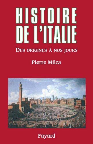 Histoire de l'Italie : Des origines à nos jours (Divers Histoire) par Pierre Milza