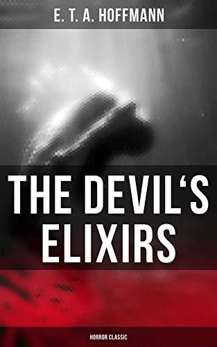 The Devil's Elixirs (Horror Classic) (English Edition) por E. T. A. Hoffmann