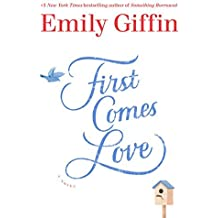 First Comes Love (Thorndike Basic) by Emily Giffin (2016-07-06)
