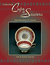 Collectible Cups and Saucers: Identification and Value Guide (Collectible Cups & Saucers Book)