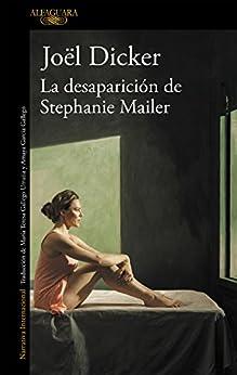 La desaparición de Stephanie Mailer de [Dicker, Joël]