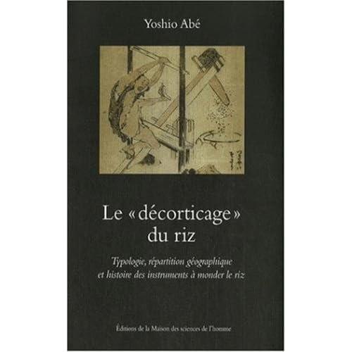 Ledécorticage du riz : Typologie, répartition géographique et histoire des instruments à monder le riz