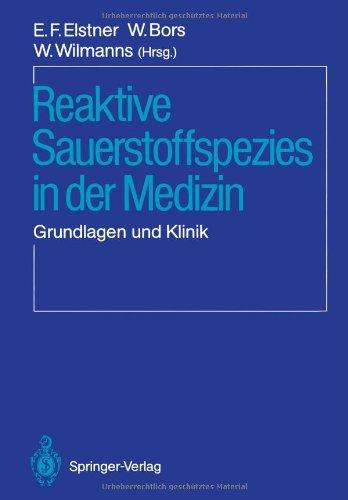 Reaktive Sauerstoffspezies in der Medizin: Grundlagen und Klinik (German Edition)
