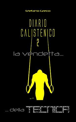 Diario calistenico 2: La vendetta… della tecnica