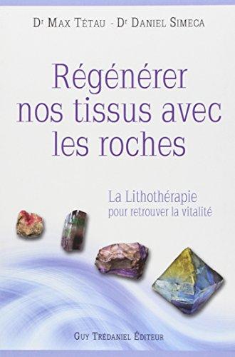 Régénérer nos tissus avec les roches : La lithothérapie pour retrouver la vitalité
