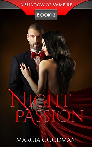 A Shadow Of Vampire Book 2: Night Passion: A Vampire Romance Series