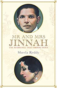 Mr. and Mrs. Jinnah: The Marriage that Shook India
