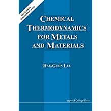 Chemical Thermodynamics For Metals And Materials (With Cd-rom For Computer-aided Learning)