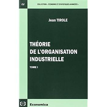 Théorie de l'organisation industrielle tome 1