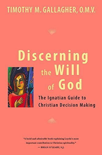 discerning-the-will-of-god-an-ignatian-guide-to-christian-decision-making-by-timothy-m-omv-gallagher