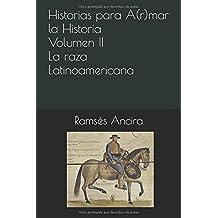Historias para A(r)mar la Historia: Volumen II