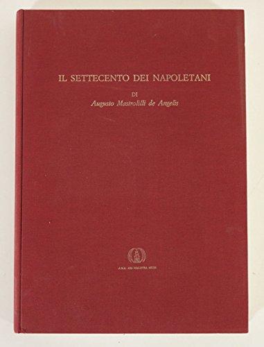Il settecento dei napoletani di Augusto Mastrolilli de Angelis