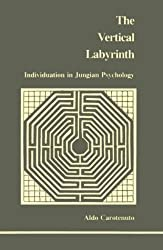 Vertical Labyrinth (Studies in Jungian Psychology by Jungian Analysts) by Aldo Carotenuto (1985-02-02)