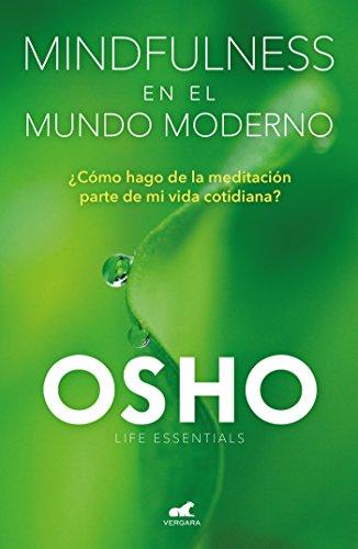 Mindfulness en el mundo moderno (Life Essentials) por Osho