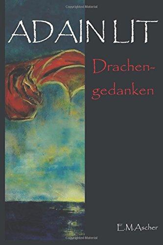 Adain Lit: Drachengedanken (Dritter Band der Saga)