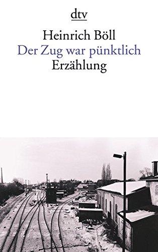 Der Zug War Pünktlich por Böll, Heinrich