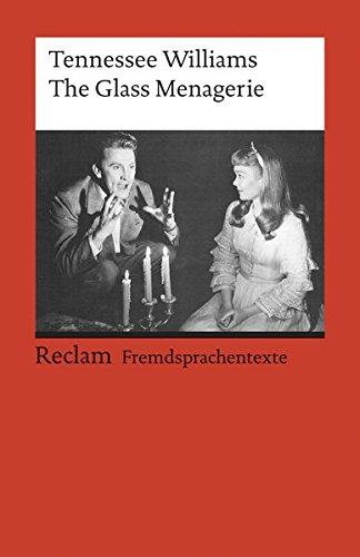 The Glass Menagerie: Englischer Text mit deutschen Worterklärungen. B2-C1 (GER) (Reclams Universal-Bibliothek) La Menagerie