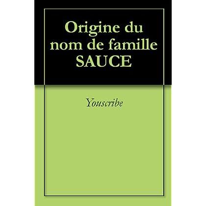 Origine du nom de famille SAUCE (Oeuvres courtes)