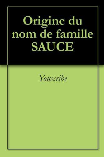 Origine du nom de famille SAUCE (Oeuvres courtes) par Youscribe