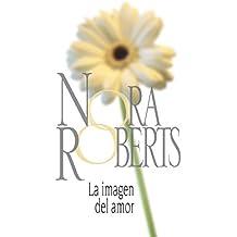La imagen del amor (Nora Roberts)