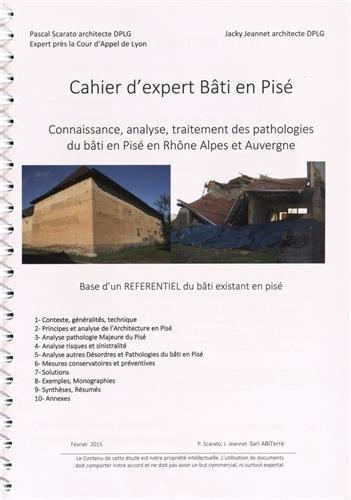 Cahier d'expert bâti en pisé : Connaissance, analyse, traitement des pathologies du bâti en pisé en Rhône-Alpes et Auvergne par Pascal Scarato