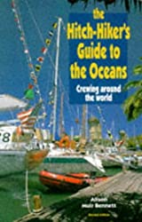 The Hitch-hiker's Guide to the Oceans: Crewing Around the World by Alison Muir Bennett (1996-03-29)
