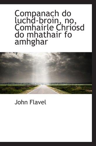 Companach do luchd-broin, no, Comhairle Chriosd do mhathair fo amhghar