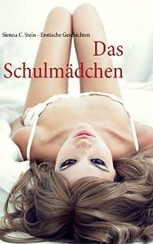Das Schulmädchen: Erotische Geschichten von [Stein, Sienna C.]