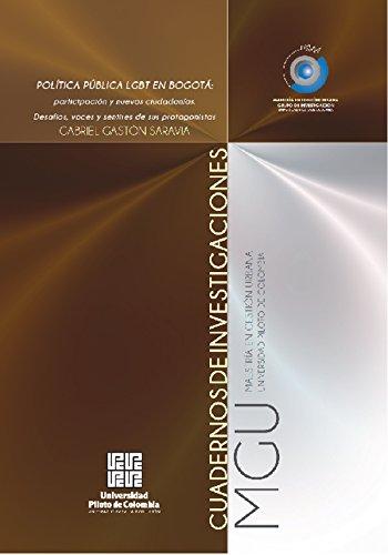 Política pública LGBT en Bogotá: Cuadernos de investigaciones MGU (Gestión urbana nº 1)