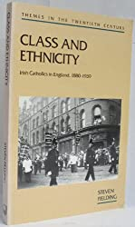 Class and Ethnicity: Irish Catholics in England, 1880-1939 (Themes in the Twentieth Century)