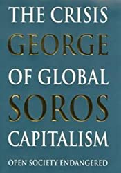The Crisis Of Global Capitalism: Open Society Endangered by George Soros (1998-12-07)