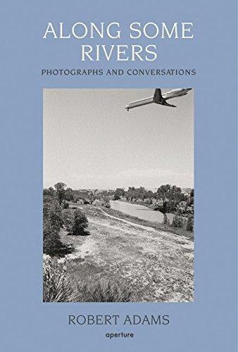 Along Some Rivers: Photographs and Conversations di Robert Adams