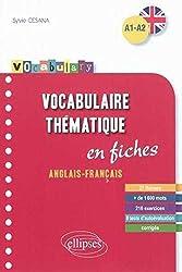 Vocabulary Anglais Vocabulaire Thématique Fiches Anglais-Français avec Exercices Corriges A1-A2
