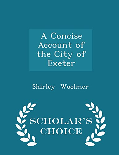 A Concise Account of the City of Exeter - Scholar's Choice Edition