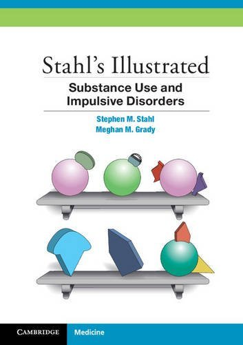 Stahl's Illustrated Substance Use and Impulsive Disorders by Stephen M. Stahl (2012-11-26)