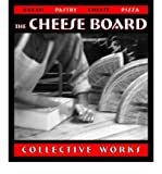 [( The Cheese Board: Collective Works: Bread, Pastry, Cheese, Pizza By Waters, Alice ( Author ) Paperback Sep - 2003)] Paperback