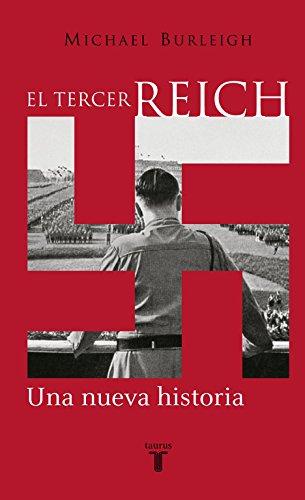 El Tercer Reich: Una nueva historia por Michael Burleigh