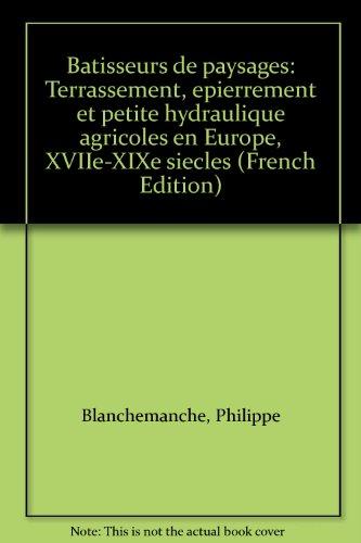 btisseurs-de-paysages-terrassement-pierrement-et-petite-hydraulique-agricole-en-europe-17e-19e-sicles