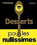 Desserts pour les Nullissimes de Emilie LARAISON
