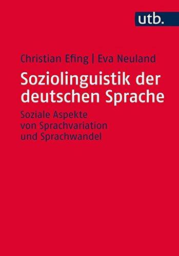 Soziolinguistik der deutschen Sprache: Soziale Aspekte von Sprachvariation und Sprachwandel