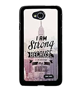 PrintVisa Designer Back Case Cover for LG L70 :: LG L70 Dual (New York City I Am Strong Because I Know Weakness)