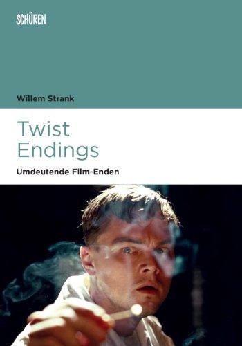 Twist Endings: Umdeutende Film-Enden (Marburger Schriften zur Medienforschung 54)