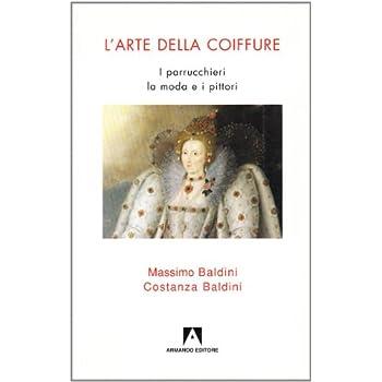 L'arte Della Coiffure. I Parrucchieri, La Moda E I Pittori