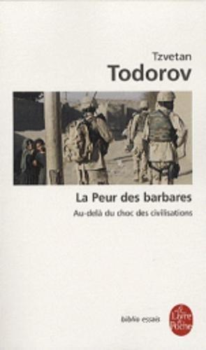 La Peur des barbares : Au-delà du choc des civilisations