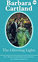 The Glittering Lights: Volume 4 (The Eternal Collection) by Barbara Cartland (2014-12-30)